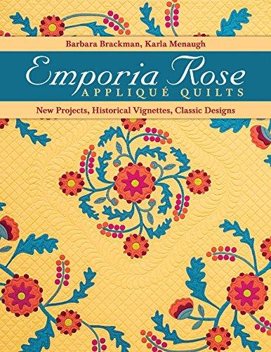 Emporia Rose Appliqu? Quilts : New Projects,: Barbara Brackman; Karla