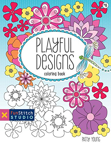 Playful Designs Coloring Book: 18 Fun Designs + See How Colors Play Together + Creative Ideas: ...