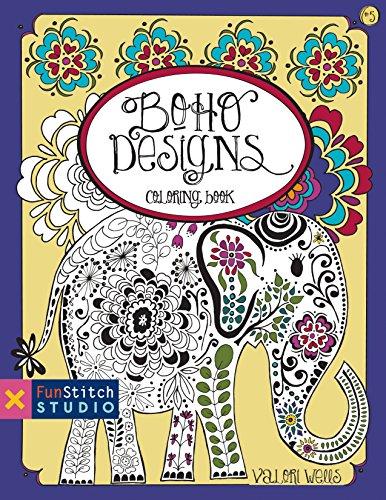 Boho Designs Coloring Book (Fun Stitch Studio Coloring Book): Wells, Valori