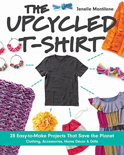 9781607059714: The Upcycled T-Shirt: 28 Easy-to-Make Projects That Save the Planet · Clothing, Accessories, Home Decor & Gifts