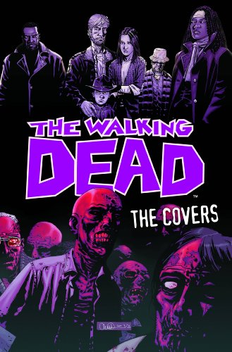 The Covers by Robert Kirkman and Tony Moore 2010 Hardcover