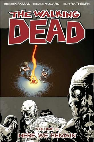 9781607060222: Walking Dead Here We Remain - Volume 9: Here We Remain v. 9 (The walking dead)