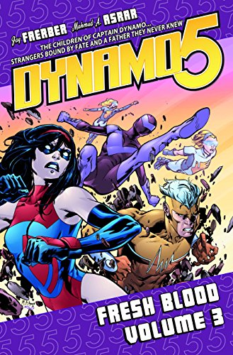 Dynamo 5 Volume 3: Fresh Blood (1607061317) by Faerber, Jay