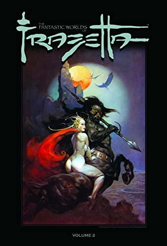 9781607061618: The Fantastic Worlds Of Frazetta Volume 2 (Fantastic Worlds of Frank Frazetta)