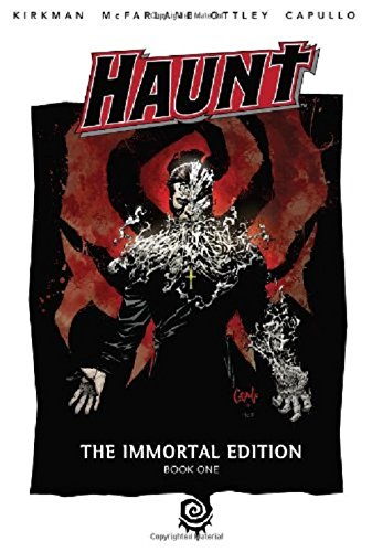 Haunt: The Immortal Edition Book 1 (Haunt Immortal): Kirkman, Robert
