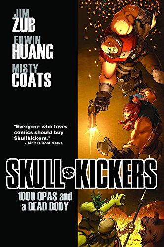 9781607063667: Skullkickers Volume 1: 1000 Opas and a Dead Body TP
