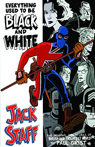 9781607063803: Jack Staff Volume 1: Everything Used To Be Black And White