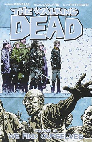 9781607064404: The Walking Dead Volume 15: We Find Ourselves