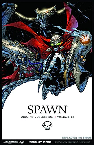Spawn: Origins Volume 12 (Spawn Origins Collections) (160706443X) by Todd McFarlane; Brian Holguin