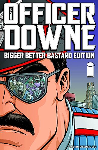 9781607064770: Officer Downe: Bigger Better Bastard Edition