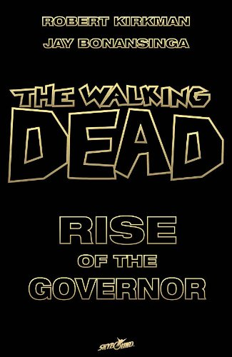 The Walking Dead: Rise of the Governor: Walking Dead: Rise of the Governor (Hardback): Jay ...