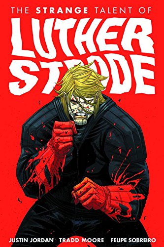 9781607065319: The Strange Talent of Luther Strode, Vol. 1