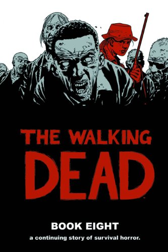 9781607065937: The Walking Dead Book 8 HC