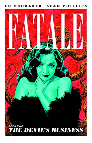 Fatale Volume 2: The Devil's Business TP (Fatale (Image Comics))