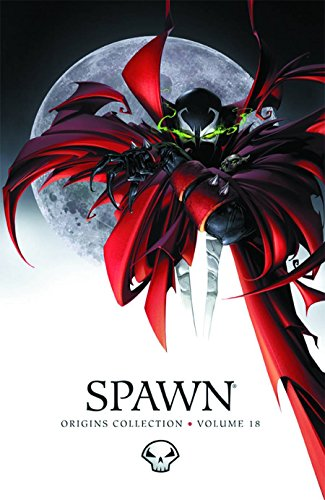 Spawn: Origins Volume 18 (Spawn Origins Collections) (1607066882) by Todd McFarlane; Brian Holguin