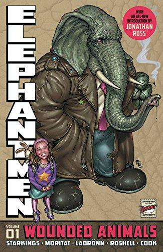 Elephantmen 01, Wounded Animals: Starkings, Richard; Moritat, Ladronn, Roshell, Cook