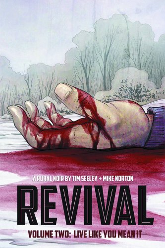 9781607067542: Revival Volume 2: Live Like You Mean It (Revival (Image Comics))