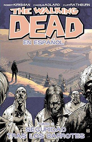 9781607068839: The Walking Dead En Espanol, Tomo 3: Seguridad Tras Los Barrotes