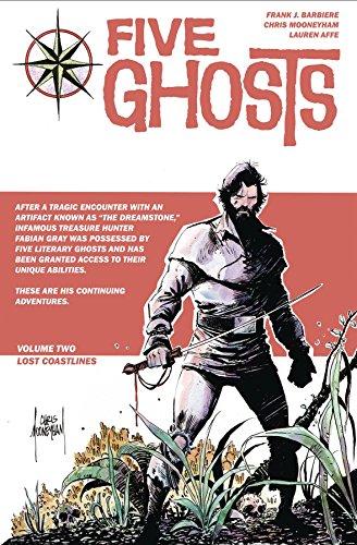 Five Ghosts Volume 2: Lost Coastlines (Paperback): Frank J. Barbiere