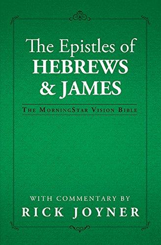 The Epistles of Hebrews & James: Rick Joyner