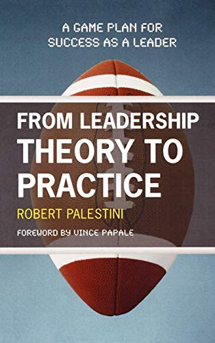 9781607090229: From Leadership Theory to Practice: A Game Plan for Success as a Leader