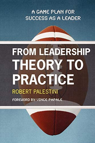 9781607090236: From Leadership Theory to Practice: A Game Plan for Success as a Leader