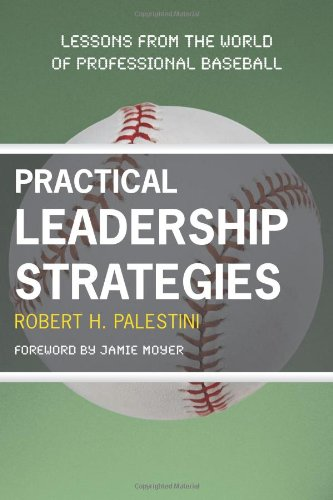9781607090250: Practical Leadership Strategies: Lessons from the World of Professional Baseball