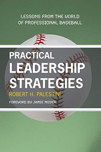 9781607090267: Practical Leadership Strategies: Lessons from the World of Professional Baseball