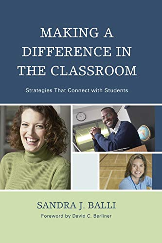 Making a Difference in the Classroom: Practical Strategies for Application: Sandra J. Balli