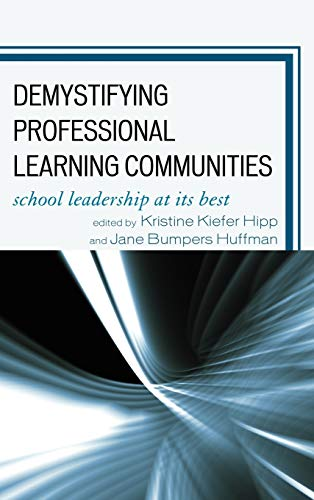 Demystifying Professional Learning Communities: School Leadership at: Kristine Kiefer Hipp