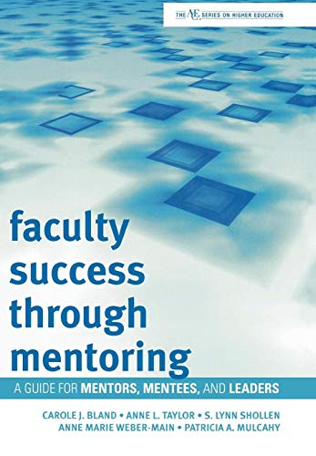 9781607090663: Faculty Success through Mentoring: A Guide for Mentors, Mentees, and Leaders (The ACE Series on Higher Education)