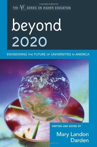 9781607090731: Beyond 2020: Envisioning the Future of Universities in America (The ACE Series on Higher Education)