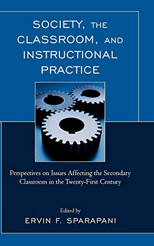 9781607090885: Society, the Classroom, and Instructional Practice: Perspectives on Issues Affecting the Secondary Classroom in the 21st Century