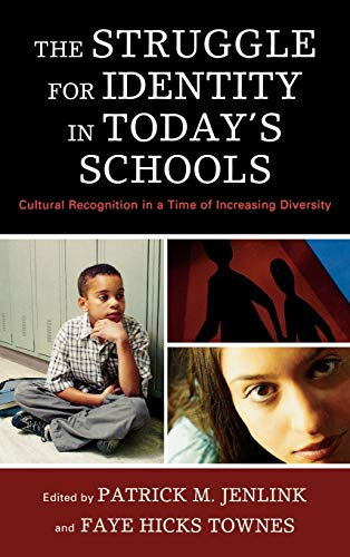 9781607091066: The Struggle for Identity in Today's Schools: Cultural Recognition in a Time of Increasing Diversity