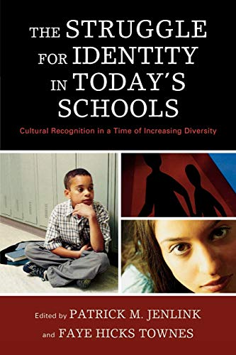 9781607091073: The Struggle for Identity in Today's Schools: Cultural Recognition in a Time of Increasing Diversity