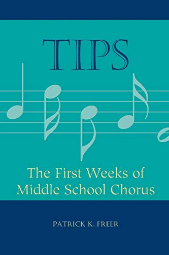 9781607091653: TIPS: The First Weeks of Middle School Chorus (TIPS Series)
