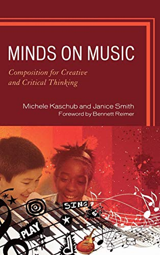 9781607091936: Minds on Music: Composition for Creative and Critical Thinking