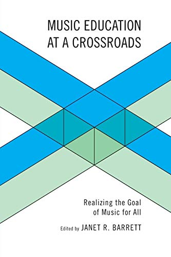 9781607092032: Music Education at a Crossroads: Realizing the Goal of Music for All