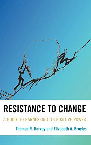 9781607092148: Resistance to Change: A Guide to Harnessing Its Positive Power