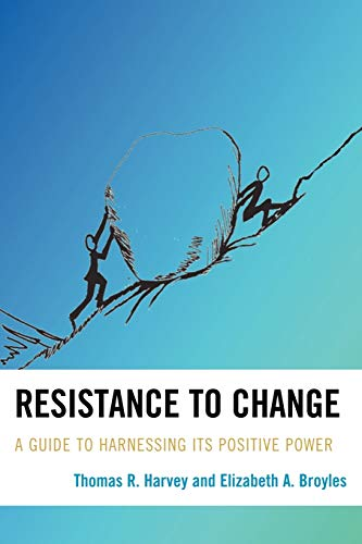 9781607092155: Resistance to Change: A Guide to Harnessing Its Positive Power