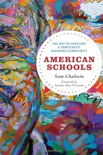 9781607092537: American Schools: The Art of Creating a Democratic Learning Community