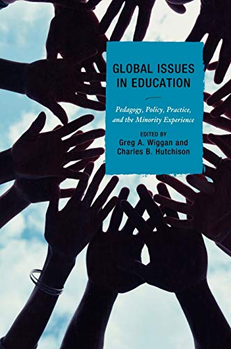 9781607092711: Global Issues in Education: Pedagogy, Policy, Practice, and the Minority Experience