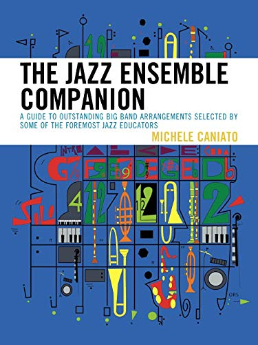 9781607092780: The Jazz Ensemble Companion: A Guide to Outstanding Big Band Arrangements Selected by Some of the Foremost Jazz Educators