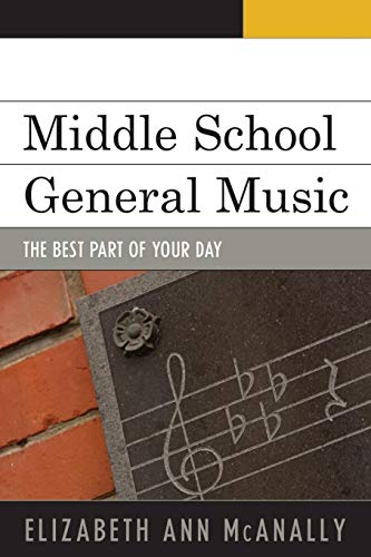 9781607093145: Middle School General Music: The Best Part of Your Day