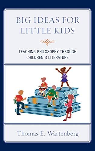 9781607093343: Big Ideas for Little Kids: Teaching Philosophy Through Children's Literature