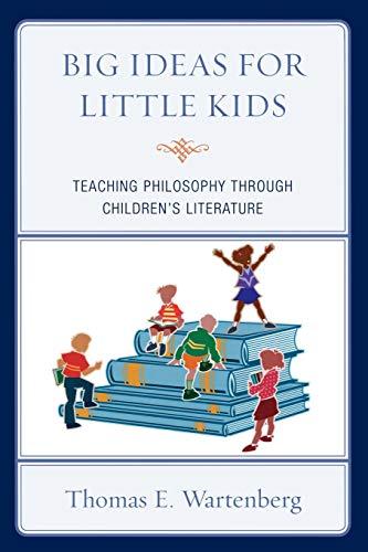 9781607093350: Big Ideas for Little Kids: Teaching Philosophy Through Children's Literature