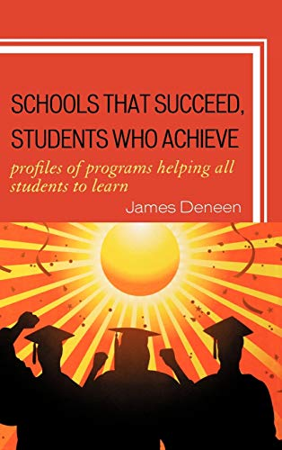 9781607093404: Schools That Succeed, Students Who Achieve: Profiles of Programs Helping All Students to Learn