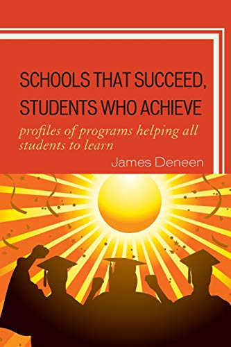 9781607093411: Schools That Succeed, Students Who Achieve: Profiles of Programs Helping All Students to Learn