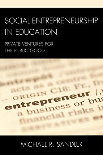 9781607093565: Social Entrepreneurship in Education: Private Ventures for the Public Good (New Frontiers in Education)