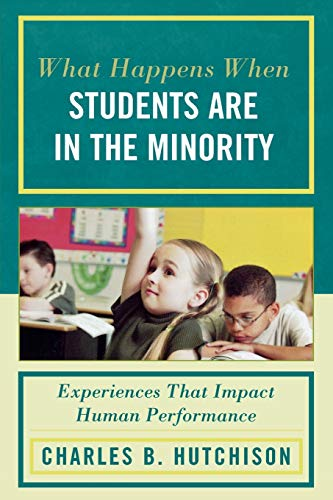 9781607093954: What Happens When Students Are in the Minority: Experiences that Impact Human Performance